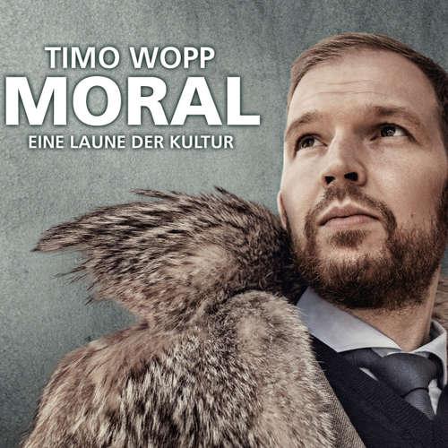 Hoerbuch Moral - Eine Laune der Kultur - Timo Wopp - Timo Wopp
