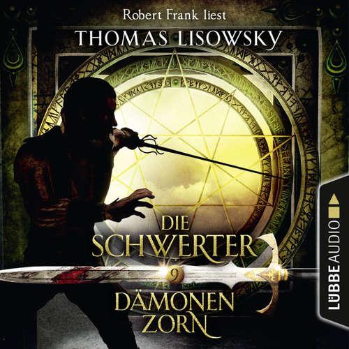 Hoerbuch Dämonenzorn - Die Schwerter - Die High-Fantasy-Reihe 9 - Thomas Lisowsky - Robert Frank