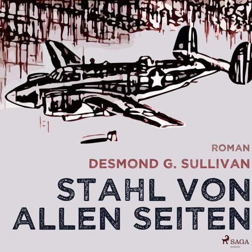 Hoerbuch Stahl von allen Seiten - Fliegergeschichten 6 - Desmond G. Sullivan - Robert Frank