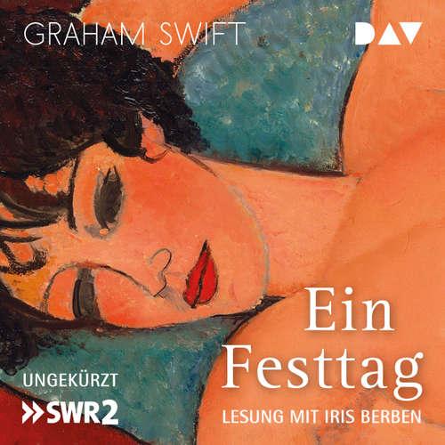 Hoerbuch Ein Festtag - Graham Swift - Iris Berben