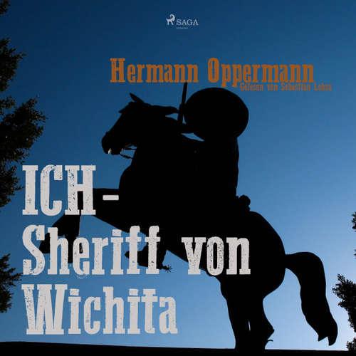 Hoerbuch Ich - Sheriff von Wichita - Hermann Oppermann - Sebastian Lohse
