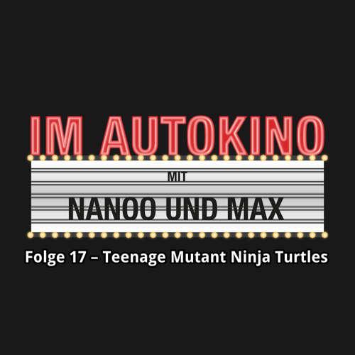 Im Autokino, Folge 17: Teenage Mutant Ninja Turtles: Out of the Shadows