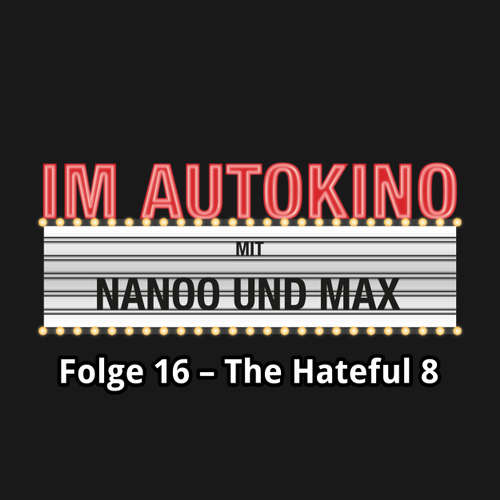 "Hoerbuch Im Autokino, Folge 16: The Hateful 8 - Max ""Rockstah"" Nachtsheim - Max ""Rockstah"" Nachtsheim"