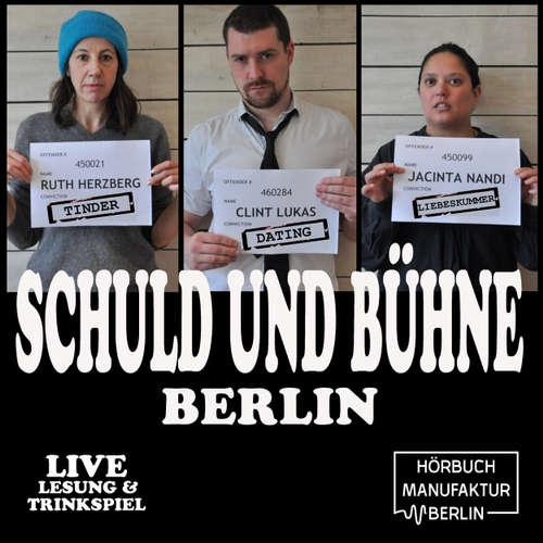 Schuld und Bühne, Folge 1: Tinder, Dates und Liebeskummer: Auch Künstler wollen kommen. - Live-Lesung mit Trinkspiel