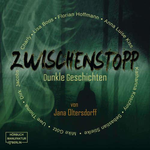 Hoerbuch Zwischenstopp - Dunkle Geschichten - Jana Oltersdorff - Lisa Boos