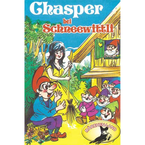 Chasper - Märli nach Gebr. Grimm in Schwizer Dütsch, Chasper bei Schneewittli