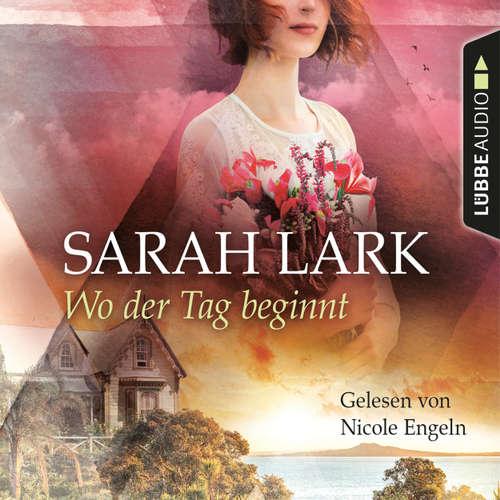 Hoerbuch Wo der Tag beginnt - Sarah Lark - Nicole Engeln