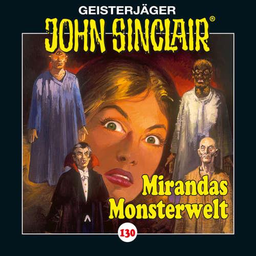 Hoerbuch John Sinclair, Folge 130: Mirandas Monsterwelt - Jason Dark - Dietmar Wunder