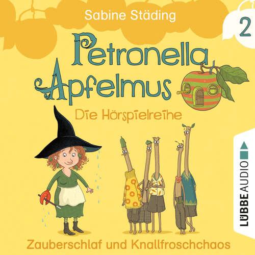 Hoerbuch Petronella Apfelmus - Die Hörspielreihe, Teil 2: Zauberschlaf und Knallfroschchaos - Sabine Städing - Nana Spier