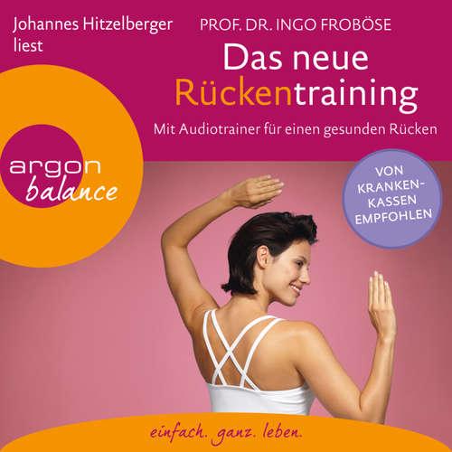 Hoerbuch Das neue Rückentraining - Mit Audiotrainer für einen gesunden Rücken - Ingo Froböse - Johannes Hitzelberger