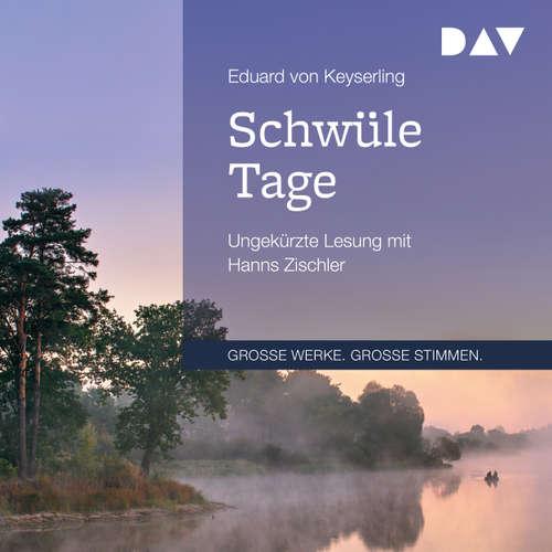 Hoerbuch Schwüle Tage - Eduard Von Keyserling - Hanns Zischler