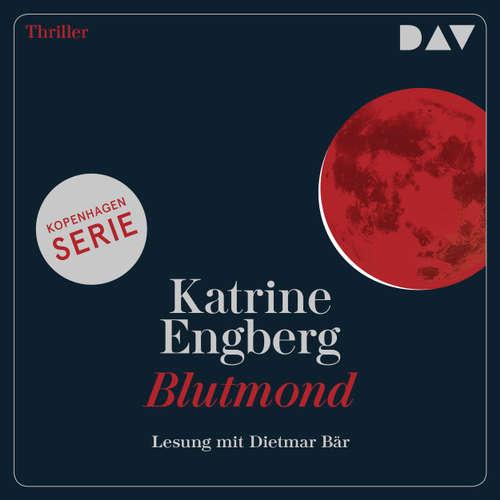 Hoerbuch Blutmond. Ein Kopenhagen-Thriller - Katerine Engberg - Dietmar Bär