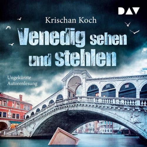 Hoerbuch Venedig sehen und stehlen - Krischan Koch - Krischan Koch