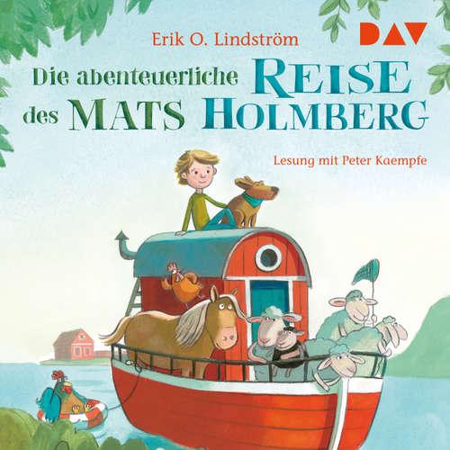 Hoerbuch Die abenteuerliche Reise des Mats Holmberg - Erik Ole Lindström - Ursula Illert