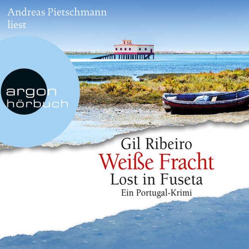 Hoerbuch Weiße Fracht - Lost in Fuseta - Gil Ribeiro - Andreas Pietschmann