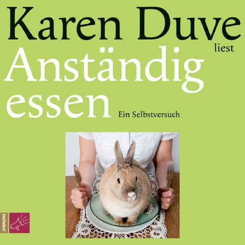 Hoerbuch Anständig essen - Karen Duve - Karen Duve