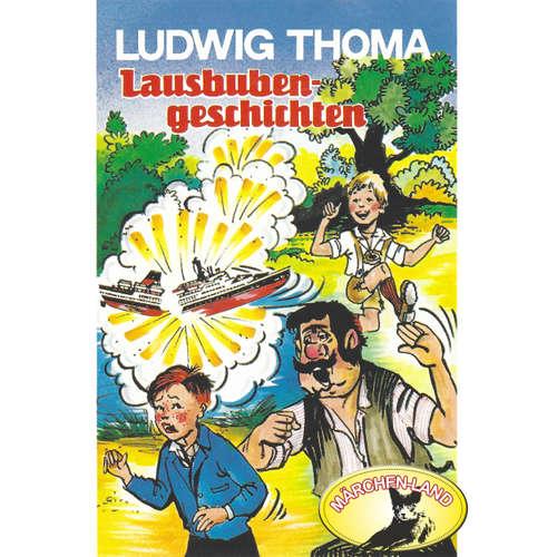 Hoerbuch Ludwig Thoma, Lausbubengeschichten / Hauptmann Semmelmeier - Ludwig Thoma - Willi Rösner