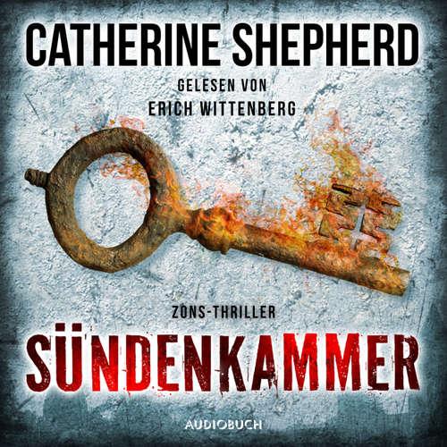 Hoerbuch Sündenkammer - Zons-Thriller 9 - Catherine Shepherd - Erich Wittenberg