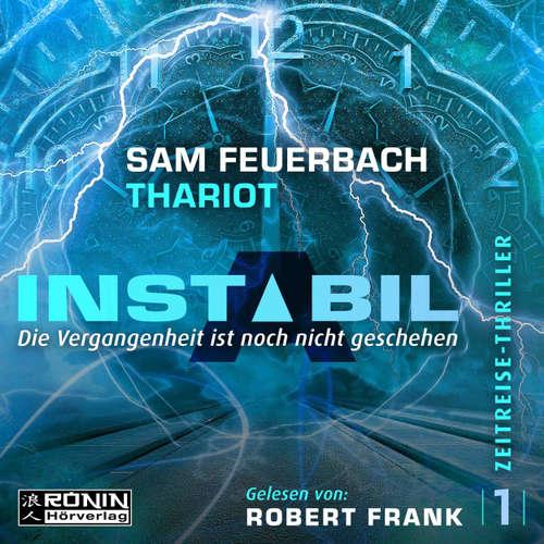 Hoerbuch Die Vergangenheit ist noch nicht geschehen - Instabil, Band 1 - Sam Feuerbach - Robert Frank