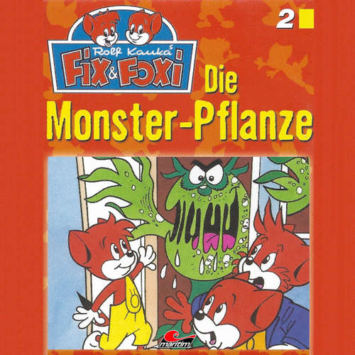 Hoerbuch Fix & Foxi, Folge 2: Die Monster-Pflanze - Peter Mennigen - David Turba