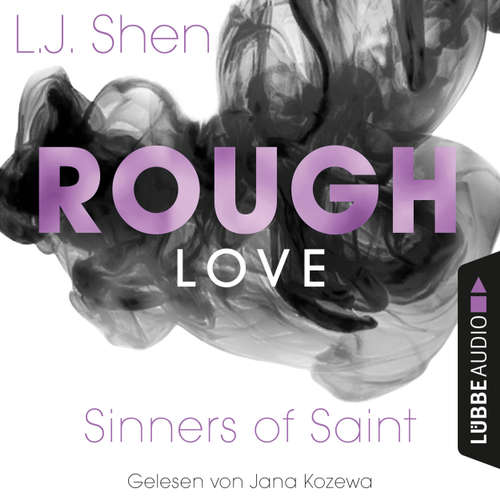 Audiobook Rough Love - Sinners of Saint 1.5 (Kurzgeschichte) - L. J. Shen - Jana Kozewa