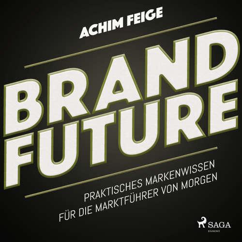 BrandFuture - Praktisches Markenwissen für die Marktführer von morgen