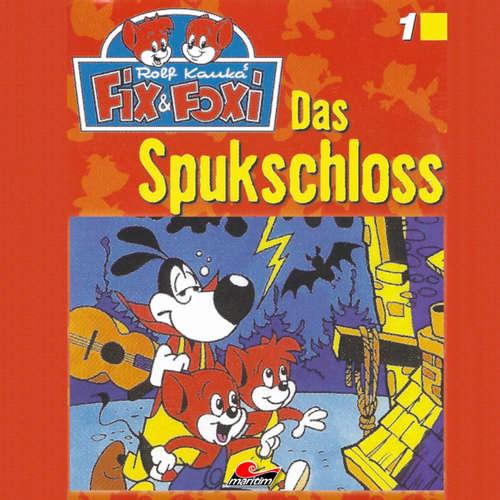 Hoerbuch Fix & Foxi, Folge 1: Das Spukschloss - Peter Mennigen - David Turba