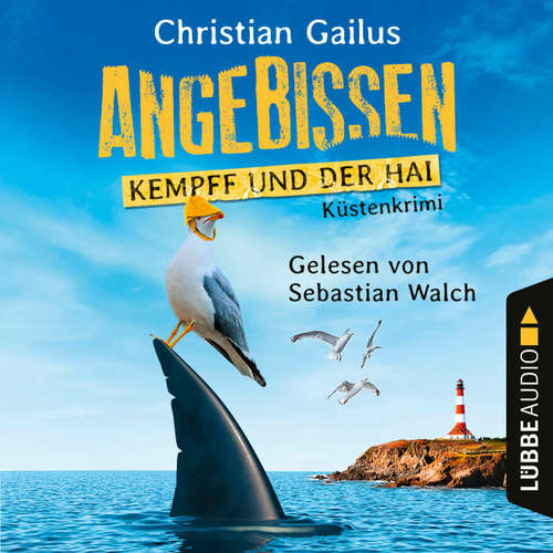 Hoerbuch Angebissen - Kempff und der Hai - Küsten-Krimi - Christian Gailus - Sebastian Walch