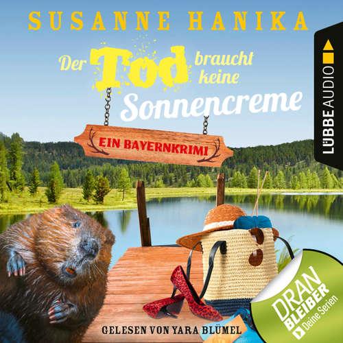 Hoerbuch Der Tod braucht keine Sonnencreme - Sofia und die Hirschgrund-Morde, Teil 5 - Susanne Hanika - Yara Blümel