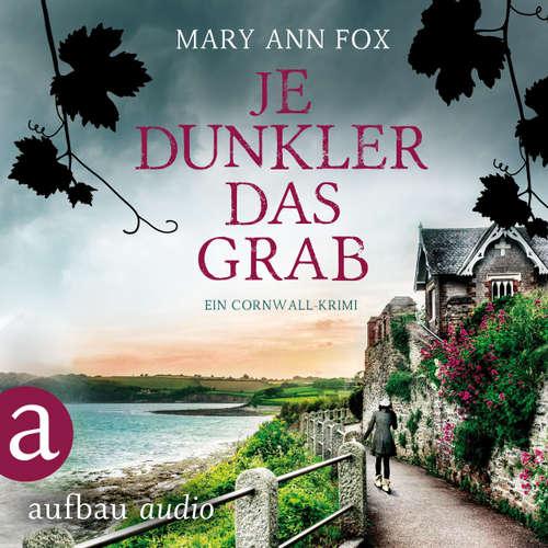 Hoerbuch Je dunkler das Grab - Mags Blake - Ein Cornwall-Krimi, Band 2 - Mary Ann Fox - Demet Fey