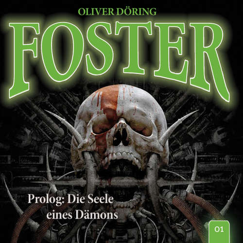 Hoerbuch Foster, Folge 1: Prolog: Die Seele eines Dämons (Oliver Döring Signature Edition) - Oliver Döring - Thomas Nero Wolff