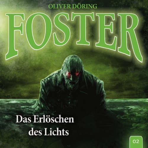 Hoerbuch Foster, Folge 2: Das Erlöschen des Lichts (Oliver Döring Signature Edition) - Oliver Döring - Thomas Nero Wolff