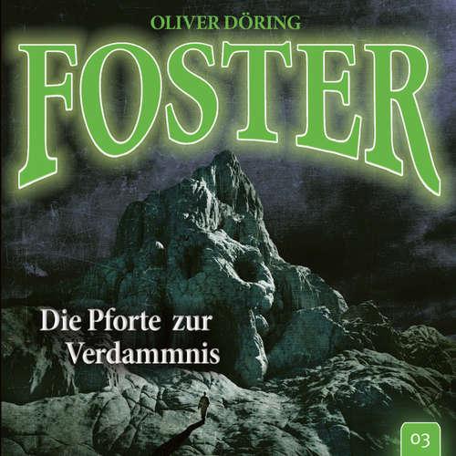 Hoerbuch Foster, Folge 3: Die Pforte zur Verdammnis (Oliver Döring Signature Edition) - Oliver Döring - Thomas Nero Wolff
