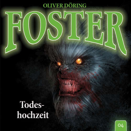 Foster, Folge 4: Todeshochzeit (Oliver Döring Signature Edition)