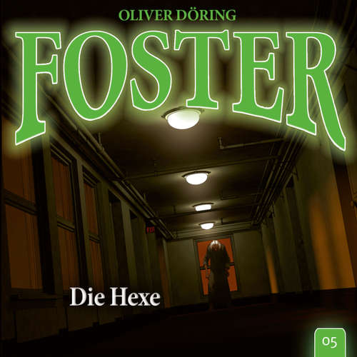 Hoerbuch Foster, Folge 5: Die Hexe (Oliver Döring Signature Edition) - Oliver Döring - Thomas Nero Wolff