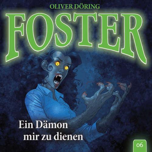 Hoerbuch Foster, Folge 6: Ein Dämon mir zu dienen (Oliver Döring Signature Edition) - Oliver Döring - Thomas Nero Wolff