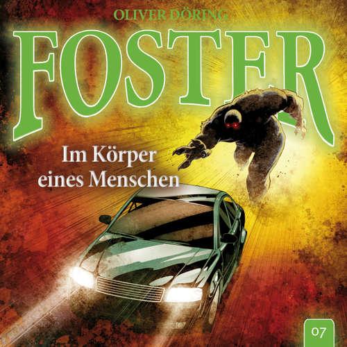 Hoerbuch Foster, Folge 7: Im Körper eines Menschen (Oliver Döring Signature Edition) - Oliver Döring - Thomas Nero Wolff