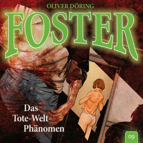 Hoerbuch Foster, Folge 9: Das Tote-Welt-Phänomen (Oliver Döring Signature Edition) - Oliver Döring - Thomas Nero Wolff