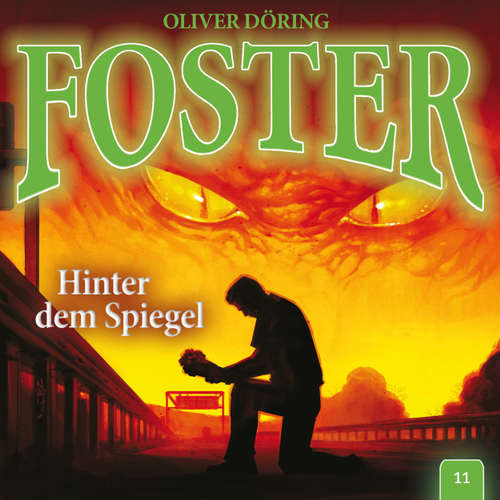 Hoerbuch Foster, Folge 11: Hinter dem Spiegel (Oliver Döring Signature Edition) - Oliver Döring - Thomas Nero Wolff