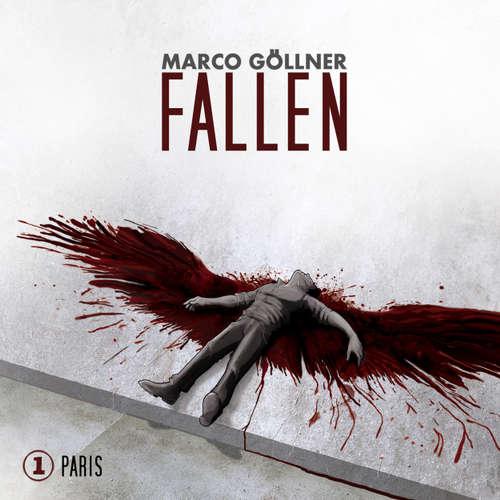 Hoerbuch Fallen, Folge 1: Paris - Marco Göllner - Frank Schaff-Langhans