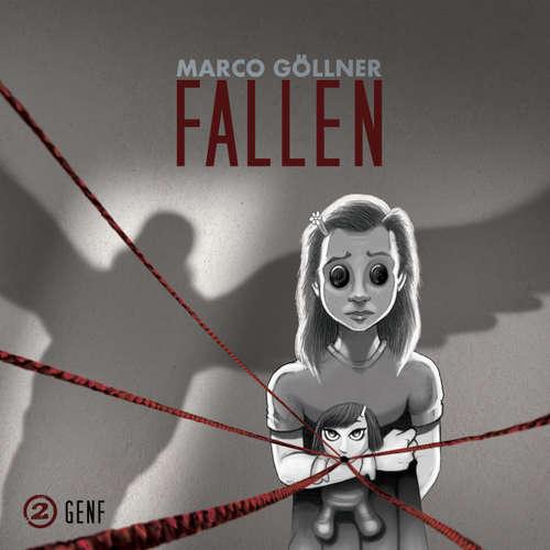 Hoerbuch Fallen, Folge 2: Genf - Marco Göllner - Lilli Martha König