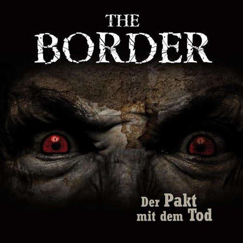 The Border, Folge 2: Der Pakt mit dem Tod (Oliver Döring Signature Edition)