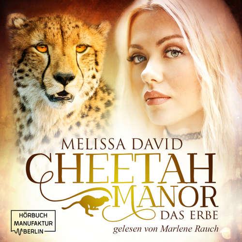 Hoerbuch Das Erbe - Cheetah Manor, Band 1 - Melissa David - Marlene Rauch