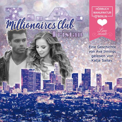 Hoerbuch Tristan - L.A. Millionaires Club, Band 6 - Ava Innings - Katja Sallay