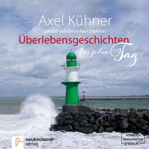 Hoerbuch Überlebensgeschichten für jeden Tag - Axel Kühner - Omid-Paul Efthekari
