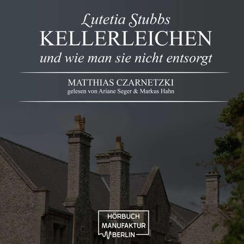 Audiokniha Lutetia Stubbs - KellerLeichen und wie man sie nicht entsorgt - Matthias Czarnetzki - Ariane Seeger