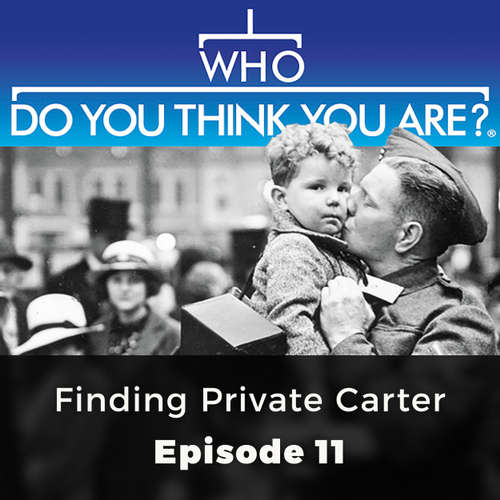 Audiobook Finding Private Carter - Who Do You Think You Are?, Episode 11 - Various Authors - Olivia Mace