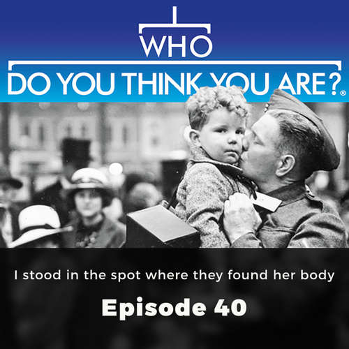 I Stood in the spot where they found her body - Who Do You Think You Are?, Episode 40