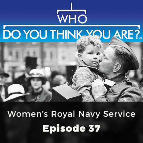Women's Royal Navy Service - Who Do You Think You Are?, Episode 37