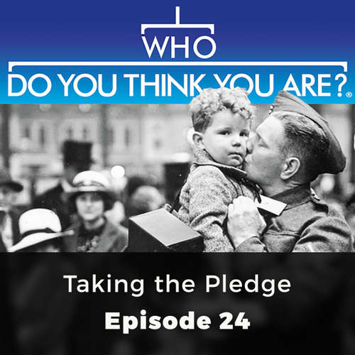 Taking the Pledge - Who Do You Think You Are?, Episode 24